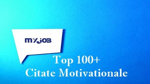 100+ Citate Motivationale